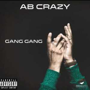 "AB Crazy - ""Gang Gang"""